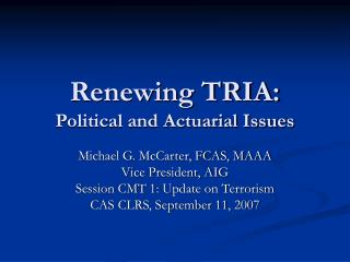 Renewing TRIA: Political and Actuarial Issues