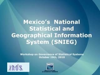 Mexico's  National Statistical and Geographical Information System (SNIEG)