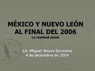 MÉXICO Y NUEVO LEÓN AL FINAL DEL 2006 La realidad social