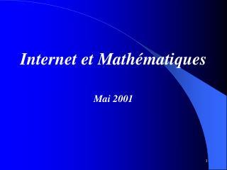 Internet et Mathématiques Mai 2001