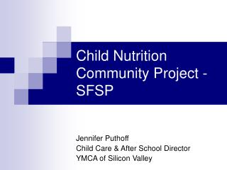 Child Nutrition Community Project -SFSP
