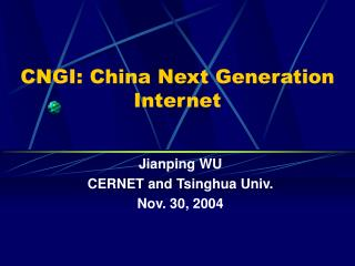 CNGI: China Next Generation Internet