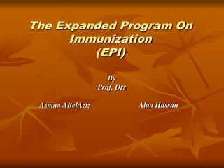 The Expanded Program On Immunization (EPI)