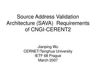 Source Address Validation Architecture (SAVA)  Requirements of CNGI-CERENT2