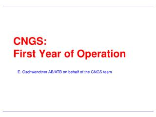 CNGS:  First Year of Operation