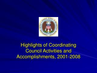 Highlights of Coordinating Council Activities and Accomplishments, 2001-2008