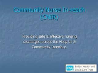 Community Nurse In-reach (CNIR)
