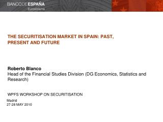 THE SECURITISATION MARKET IN SPAIN: PAST, PRESENT AND FUTURE
