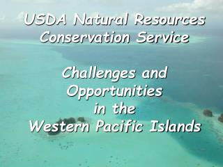 USDA Natural Resources Conservation Service Challenges and Opportunities  in the