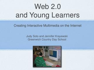 Web 2.0 and Young Learners Creating Interactive Multimedia on the Internet