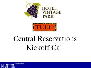 Central Reservations Kickoff Call