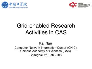 Grid-enabled Research Activities in CAS