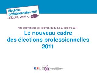 Vote électronique par internet, du 13 au 20 octobre 2011