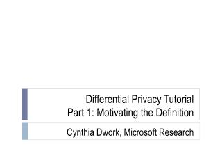 Differential Privacy Tutorial Part 1: Motivating the Definition