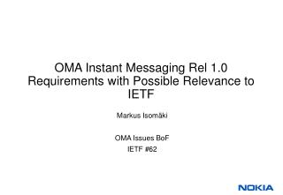 OMA Instant Messaging Rel 1.0 Requirements with Possible Relevance to IETF