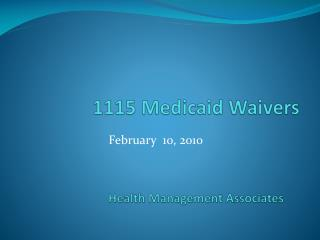 1115 Medicaid Waivers Health Management Associates