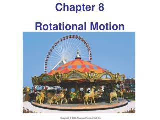 Chapter 8 Rotational Motion