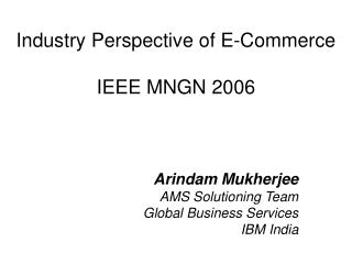Industry Perspective of E-Commerce IEEE MNGN 2006