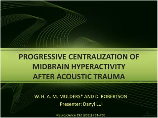 PROGRESSIVE CENTRALIZATION OF MIDBRAIN HYPERACTIVITY AFTER ACOUSTIC TRAUMA