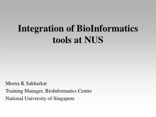 Integration of BioInformatics tools at NUS
