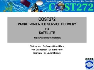 COST272 PACKET-ORIENTED SERVICE DELIVERY  via  SATELLITE tesa.prd.fr/cost272