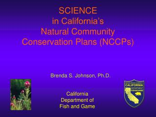 SCIENCE  in California's Natural Community  Conservation Plans (NCCPs)