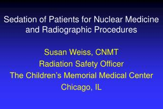 Sedation of Patients for Nuclear Medicine and Radiographic Procedures