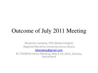Outcome of July 2011 Meeting