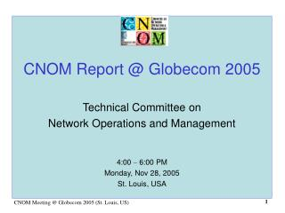 CNOM Report @ Globecom 2005 Technical Committee on Network Operations and Management