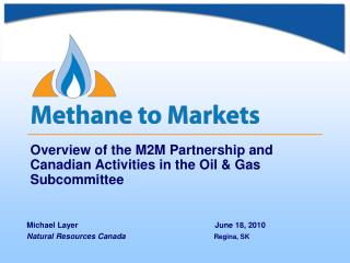 Overview of the M2M Partnership and Canadian Activities in the Oil & Gas Subcommittee