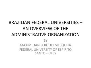 BRAZILIAN FEDERAL UNIVERSITIES – AN OVERVIEW OF THE ADMINISTRATIVE ORGANIZATION