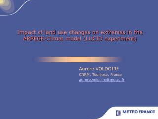 Impact of land use changes on extremes in the ARPEGE-Climat model (LUCID experiment)
