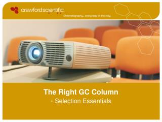 The Right GC Column -  Selection Essentials