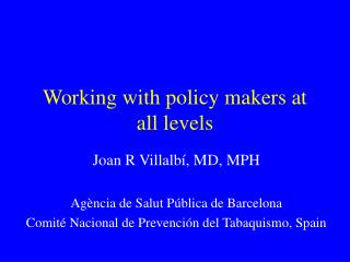 Working with policy makers at all levels
