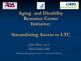 Aging  and Disability  Resource Center  Initiative: Streamlining Access to LTC