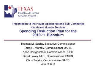 Presentation to the House Appropriations Sub-Committee  Health and Human Services Spending Reduction Plan for the  2010-