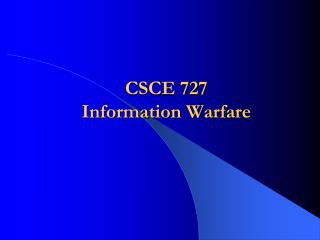 CSCE 727  Information Warfare