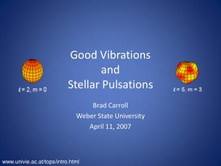Good Vibrations and Stellar Pulsations