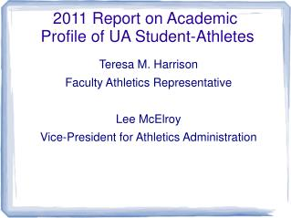 2011 Report on Academic  Profile of UA Student-Athletes