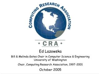 Ed Lazowska Bill & Melinda Gates Chair in Computer Science & Engineering University of Washington
