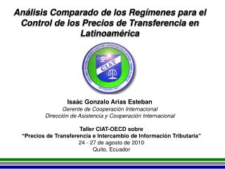 """Taller CIAT-OECD sobre """"Precios de Transferencia e Intercambio de Información Tributaria""""  24 - 27 de agosto de 2010 Qui"""