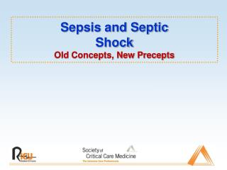 Sepsis and Septic  Shock Old Concepts, New Precepts