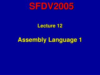 Lecture 12 Assembly Language 1