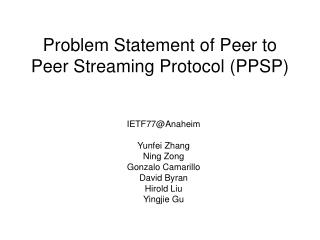 Problem Statement of Peer to Peer Streaming Protocol (PPSP)