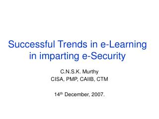 Successful Trends in e-Learning in imparting e-Security
