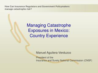 Managing Catastrophe Exposures in Mexico: Country Experience