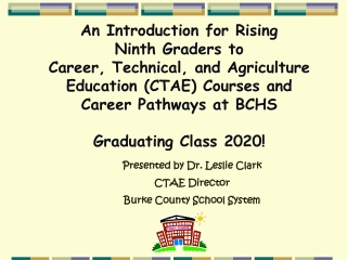 Presented by Dr. Leslie Clark CTAE Director Burke County School System