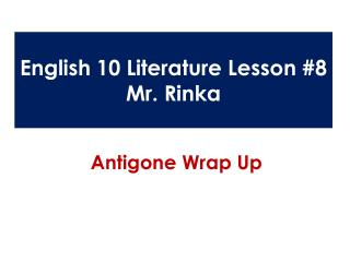 English 10 Literature Lesson #8 Mr.  Rinka