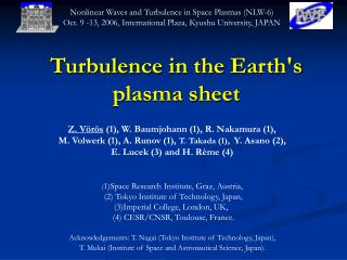Turbulence in the Earth's  plasma sheet