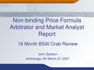 Non-binding Price Formula Arbitrator and Market Analyst Report